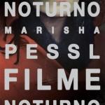 'Filme noturno', Marisha Pessl