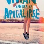 """'Vivian contra o apocalipse"""", Katie Coyle"""