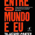 """""""Entre o mundo e eu"""", Ta-Nehisi Coates"""