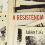 """A resistência"", Julián Fuks"