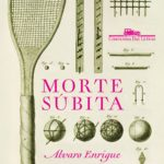 """Morte Súbita"", Álvaro Enrigue"