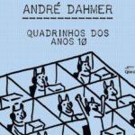 """""""Quadrinhos dos anos 10"""", André Dahmer"""