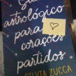 """""""Guia Astrológico Para Corações Partidos"""", Silvia Zucca"""