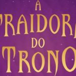"""A traidora do trono"", Alwyn Hamilton"