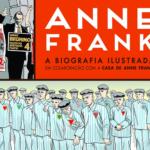 Lembrar, nunca esquecer: Anne Frank – A biografia ilustrada